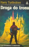 Droga do tronu - Harry Turtledove