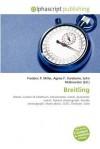 Breitling - Agnes F. Vandome, John McBrewster, Sam B Miller II