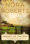 Jewels of the Sun - Nora Roberts