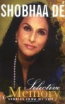 Selective Memory: Stories from My Life. - Shobhaa Dé
