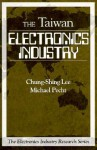 Electronics Industry in Taiwan - Julio Sanchez, Michael G. Pecht