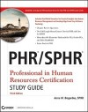 PHR / SPHR Professional in Human Resources Certification Study Guide - Anne Bogardus