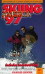 Skiing America, 1997: The Guidebook to North America's Top Ski Resorts - Charles A. Leocha