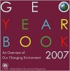Geo Year Book 2007: An Overview of Our Changing Environment - United Nations