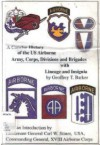 A Concise History of US Army Airborne Infantry: Army, Corps, Divisions and Brigades with Lineage and Insignia - Geoffrey T. Barker, Carl Stiner
