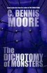 The Dichotomy of Monsters - C. Dennis Moore