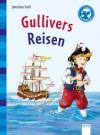 Gullivers Reisen: Arena Klassiker für Erstleser - Jonathan Swift, Wolfgang Knape
