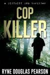 Cop Killer - Ryne Douglas Pearson