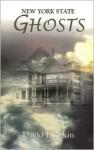 New York State Ghosts - David J. Pitkin