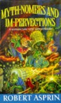 Myth Nomers And Im Pervections (Myth) - Robert Lynn Asprin