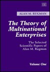 The Theory of Multinational Enterprises: The Selected Scientific Papers of Alan M. Rugman - Alan M. Rugman