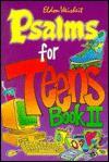 Psalms for Teens Book II - Eldon Weisheit
