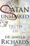 Satan Unmasked - James B. Richards
