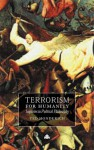 Terrorism For Humanity: Inquiries in Political Philosophy - Ted Honderich