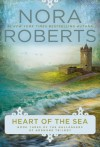 Heart of the Sea (Gallaghers of Ardmore Trilogy) - Nora Roberts