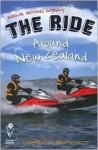The Ride Around New Zealand - Jeremy Burfoot, Matthew Gray, Susan Moyle