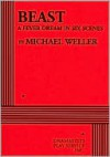 Beast: A Fever Dream in Six Scenes - Michael Weller