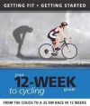 Your 12 Week Guide to Cycling: From Your Armchair to a 25 Km Race in 12 Weeks - Daniel Ford, Paul Cowcher