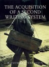 The Acquisition of a Second Writing System - Rosemary Sassoon