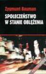 Społeczeństwo w stanie oblężenia - Zygmunt Bauman