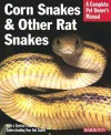 Corn Snakes and Other Rat Snakes: Everything about Acquiring, Hosuing, Health, and Breeding - Richard D. Bartlett