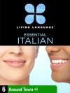 Essential Italian, Lesson 6: Around Town - Living Language