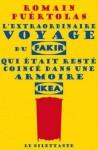 L'extraordinaire voyage du fakir qui était resté coincé dans une armoire Ikea - Romain Puértolas
