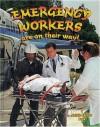 Emergency Workers Are on Their Way - Bobbie Kalman