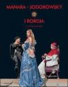 I Borgia #1: la conquista del papato - Alejandro Jodorowsky, Milo Manara