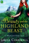 Beauty and the Highland Beast: A Highland Fairy Tale - Lecia Cornwall
