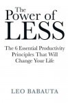 The Power of Less by Babauta, Leo (2009) Paperback - Leo Babauta