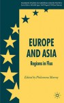 Europe and Asia: Regions in Flux - Philomena Murray, Neill Nugent, William E. Paterson, Michelle P. Egan