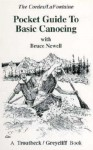 The Pocket Guide to Basic Canoeing - Bruce Newell, Ron Cordes, Gary LaFontaine, Kirk Botero