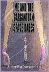 Me and the Gargantuan Space Babes, Part 3 - D. Patrick Miller