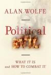 Political Evil - Alan Wolfe