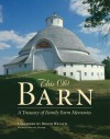 This Old Barn: A Treasury of Family Farm Memories - Michael Dregni