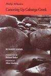 Canoeing Up Cabarga Creek: Buddhist Poems, 1955 1986 - Philip Whalen, Miriam Sagan, Robert Winson
