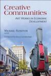 Creative Communities: Art Works in Economic Development - Rocco Landesman, Michael Rushton