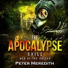 The Apocalypse Exile: The War of the Undead, Novel 6 - Peter Meredith, Peter Meredith, Basil Sands