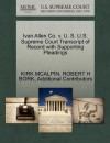 Ivan Allen Co. v. U. S. U.S. Supreme Court Transcript of Record with Supporting Pleadings - KIRK MCALPIN, ROBERT H BORK, Additional Contributors