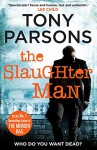 The Slaughter Man - Tony Parsons