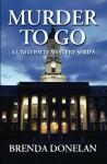 Murder To Go (The University Mystery Series) (Volume 3) - Brenda Donelan