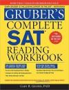 Gruber's Complete SAT Reading Workbook - Gary R. Gruber