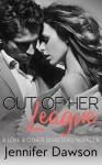Out Of Her League - Jennifer Dawson