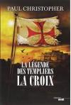 La légende des Templiers - Tome 2: La Croix - Paul Christopher, Philippe Szczeciner