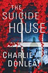 The Suicide House - Charlie Donlea
