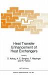 Heat Transfer Enhancement of Heat Exchangers (NATO ASI Series E - Vol 355) - Sadik Kakaç, Arthur E. Bergles, F. Mayinger, Hafit Yüncü