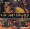 Two Scary Folktales: La Llorona vs El Cucuy - Joe Hayes