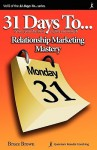 31 Days To Relationship Marketing Mastery - Bruce Brown
