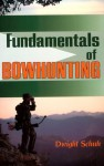 Fundamentals of Bowhunting - Dwight R. Schuh